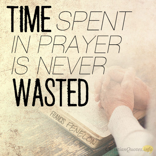 5 Reasons Prayer Is Never A Waste Christianquotesinfo