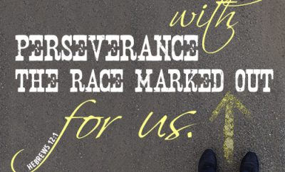 Let us run with perseverance the race marked out for us