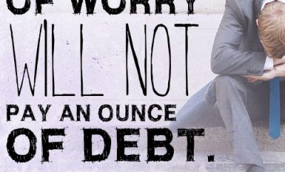 A hundredload of worry will not pay an ounce of debt