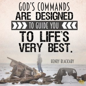 God's commands are designed to guide you to life's very best