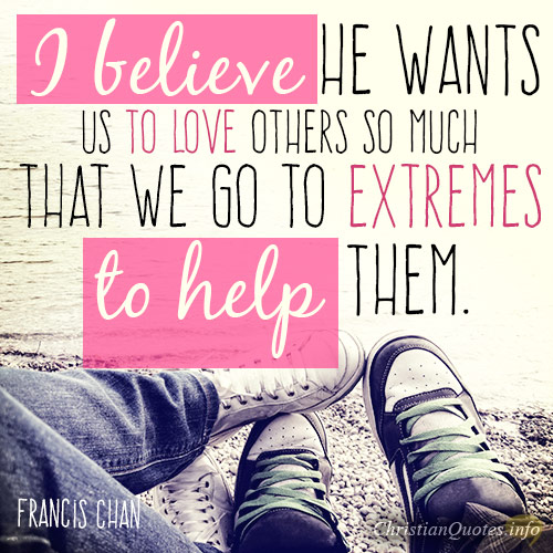 Bible Quotes About Helping People: 3 Extreme Ways To Help Others