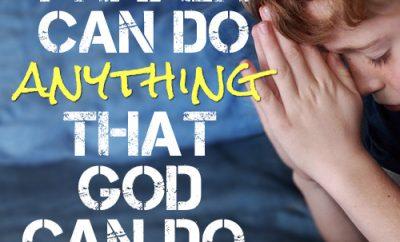 Prayer can do anything that God can do