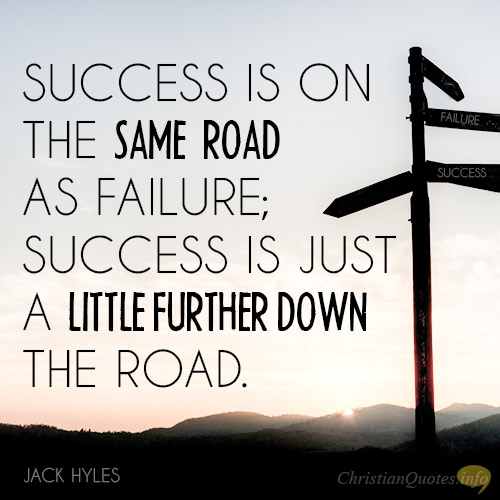 failure road to success Failure is success inside out: it may seem strange to talk about failure, but what success story doesn't have a prologue about failure failure is as much a part of success as creativity.