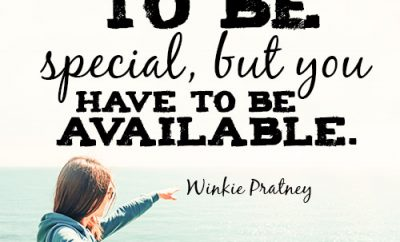 You do not have to be special, but you have to be available.