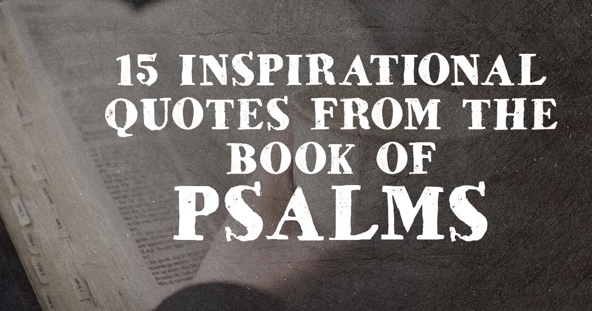 Psalms Quotes | 15 Inspirational Quotes From The Book Of Psalms Christianquotes Info