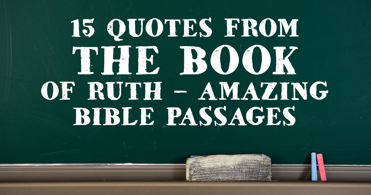 15 Quotes From The Book Of Ruth Amazing Bible Passages