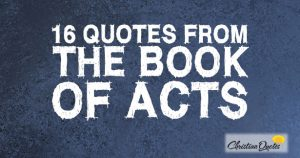 16 Quotes From The Book Of Acts