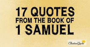 17 Quotes From The Book Of 1 Samuel
