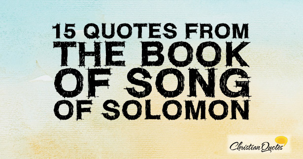 60 Quotes From The Book of Song Of Solomon Bible Quotations Classy Song Quotes