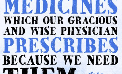 Trials are medicines which our gracious and wise physician prescribes because we need them