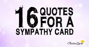 16 Quotes For A Sympathy Card
