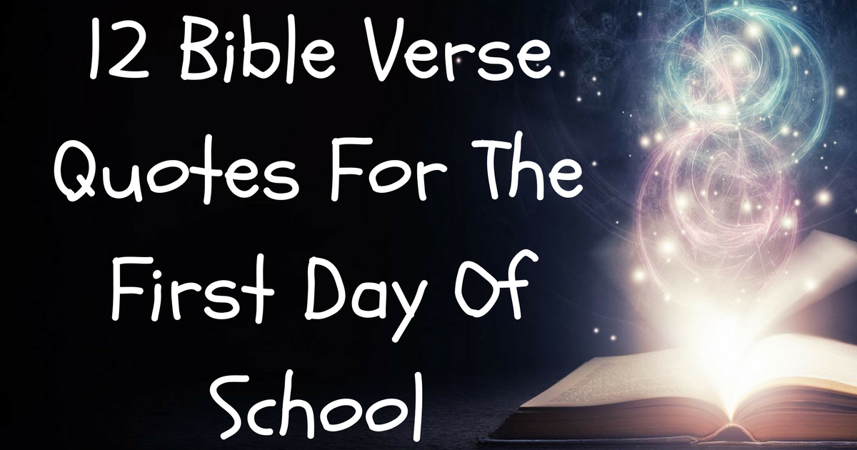 12 Bible Verse Quotes For The First Day Of School