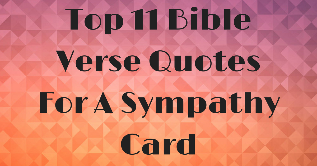 top 11 bible verse quotes for a sympathy card christianquotesinfo - Bible Verses For Sympathy Cards