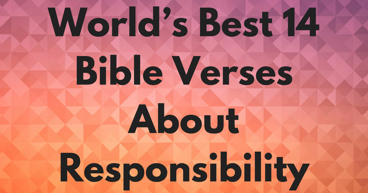 scriptures on christian responsibility