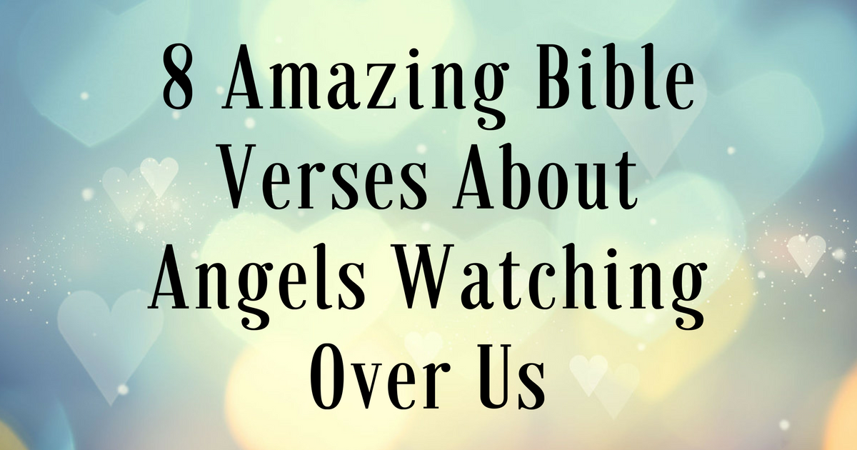 60 Amazing Bible Verses About Angels Watching Over Us Adorable Amazing Bible Quote