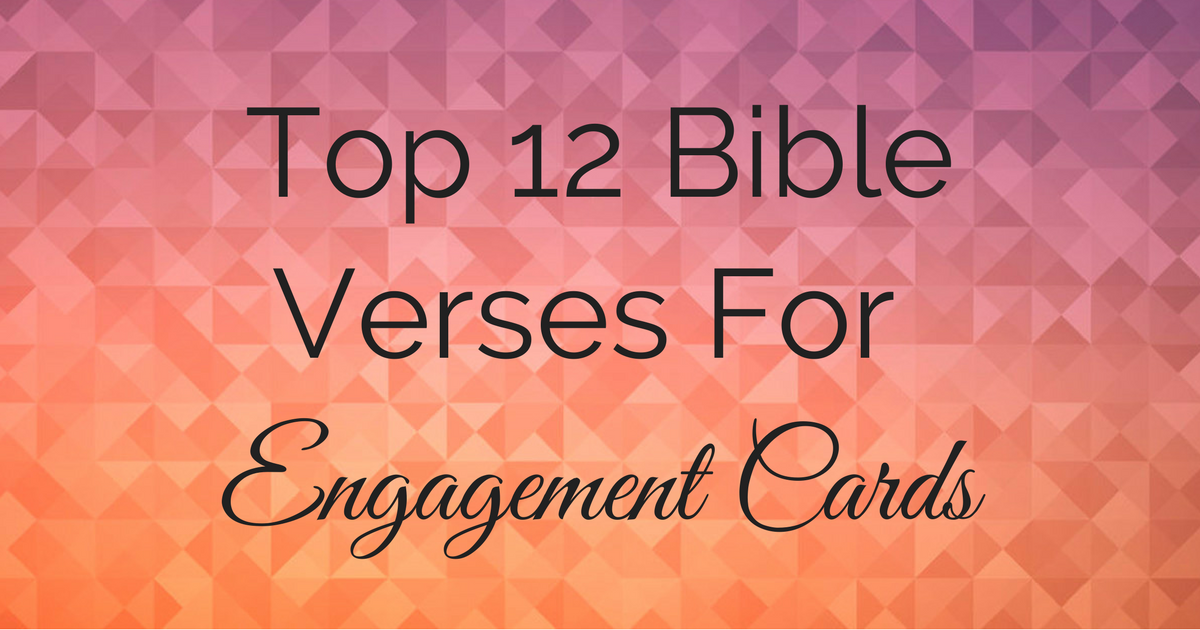 top 12 bible verses for engagement cards christianquotesinfo - Engagement Cards