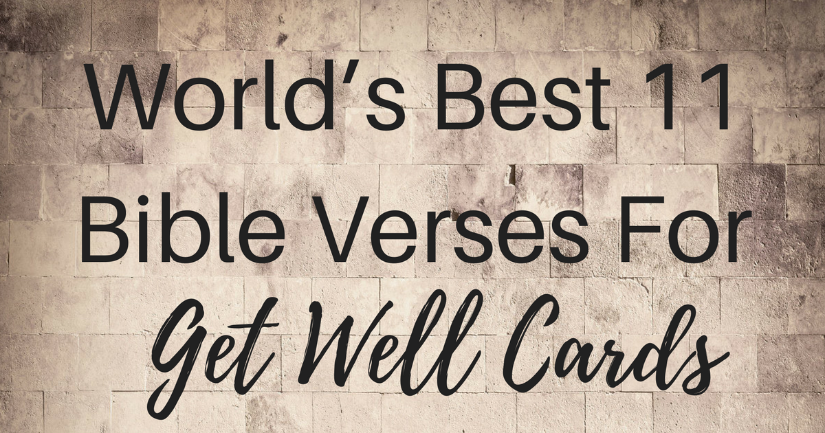 Get Well Scripture Quotes: World's Best 11 Bible Verses For Get Well Cards