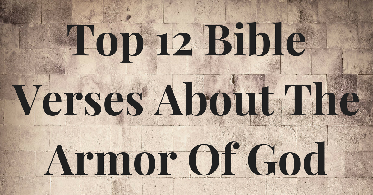 Top 12 Bible Verses About The Armor Of God ...