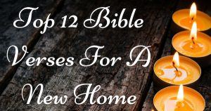 Top 12 Bible Verses For A New Home