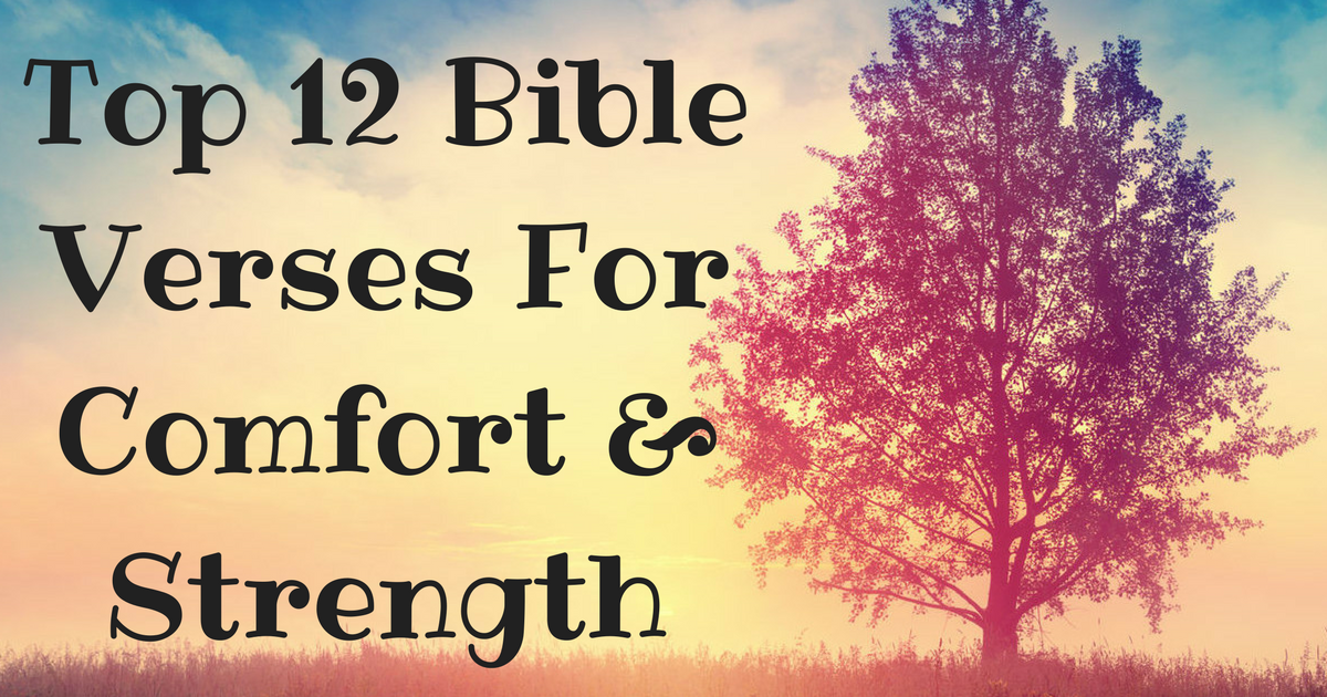 Top 12 Bible Verses For Comfort & Strength | ChristianQuotes