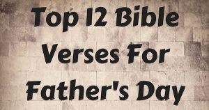 Top 12 Bible Verses For Father's Day