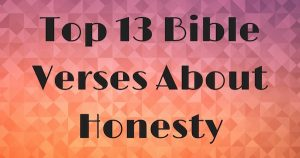 Top 13 Bible Verses About Honesty
