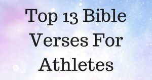 Top 13 Bible Verses For Athletes