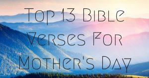 Top 13 Bible Verses For Mother's Day