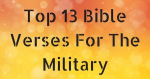 Top 13 Bible Verses For The Military