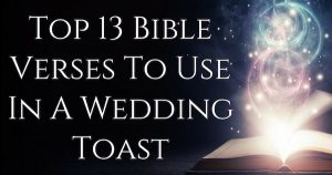Top 13 Bible Verses To Use In A Wedding Toast