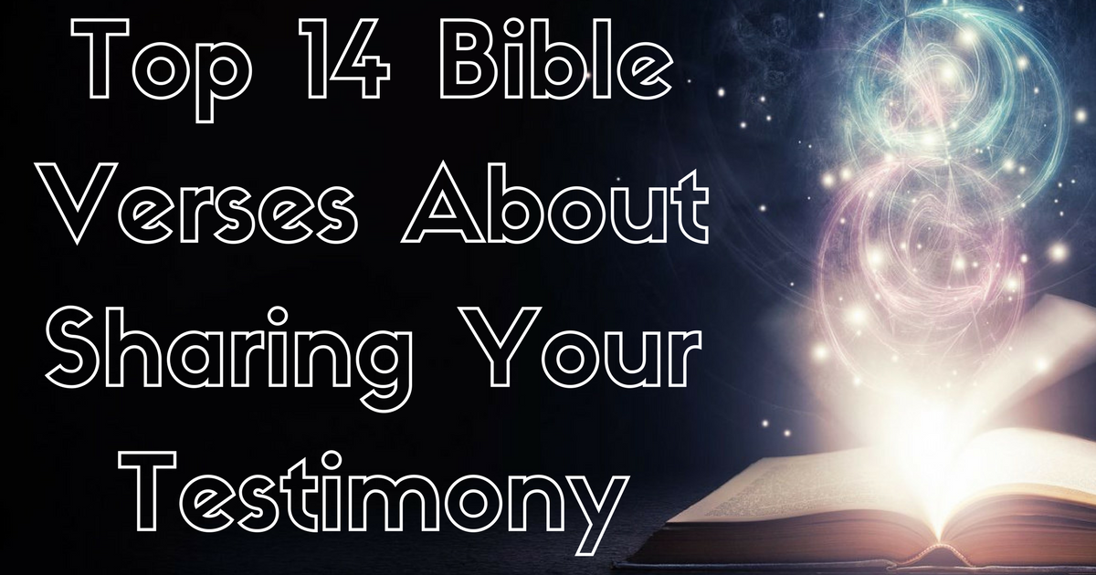 Top 14 Bible Verses About Sharing Your Testimony