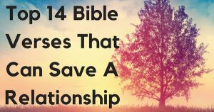 Top 14 Bible Verses That Can Save A Relationship