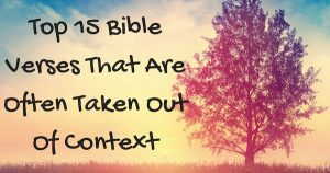 Top 15 Bible Verses That Are Often Taken Out Of Context
