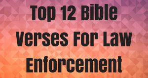 Top 12 Bible Verses For Law Enforcement