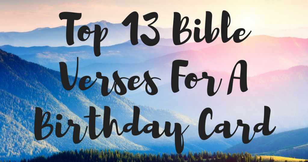Top 13 Bible Verses For A Birthday CardTest