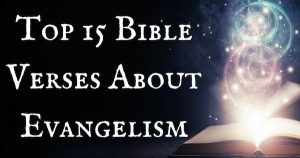 Top 15 Bible Verses About Evangelism