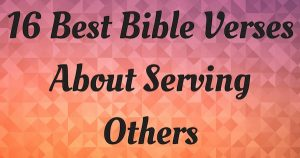 16 Best Bible Verses About Serving Others