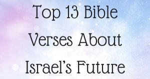 Top 13 Bible Verses About Israel's Future