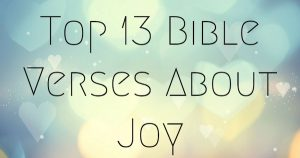 Top 13 Bible Verses About Joy