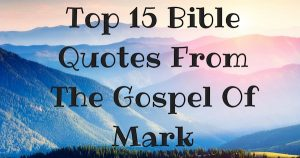 Top 15 Bible Quotes From The Gospel Of Mark