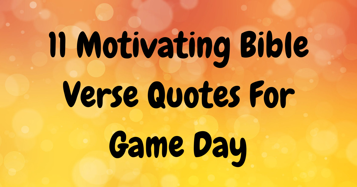 11 Motivating Bible Verse Quotes For Game Day