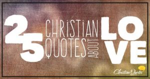 25 ChristiAan Quotes About Love