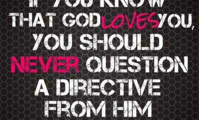 "Henry Blackaby Quote - ""If you know that God loves you, you should never question a directive from Him"""