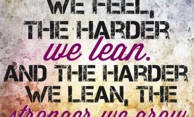 "JJ Packer Quote - ""The weaker we feel, the harder we lean. And the harder we lean, the stronger we grow"""