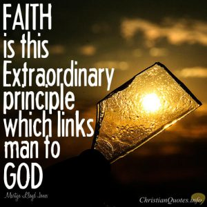 Martyn Lloyd-Jones Quote - Faith links man to God
