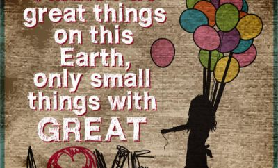"""Mother Teresa Quote - """"We cannot do great things on this Earth, only small things with great love."""""""