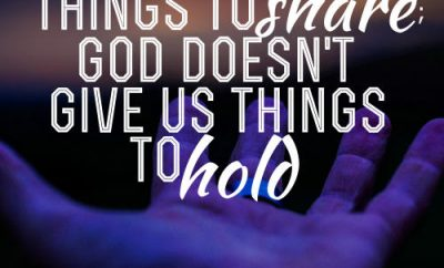 Mother Teresa Quote - God gives us things to share