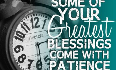 "Warren Wiersbe Quote - ""Some of your greatest blessings come with patience."""