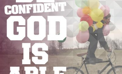 "Woodrow Kroll Quote - ""Be confident; God is able."""